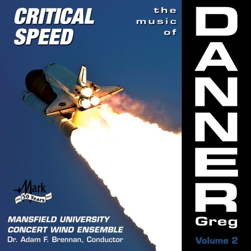 The Music of Greg Danner, Vol. 2: Critical Speed