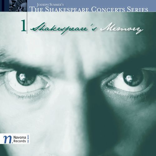 The Shakespeare Concerts Series, Vol. 1: Shakespeare's Memory