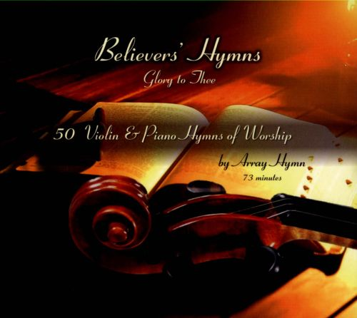 Believers' Hymns: Glory to Thee