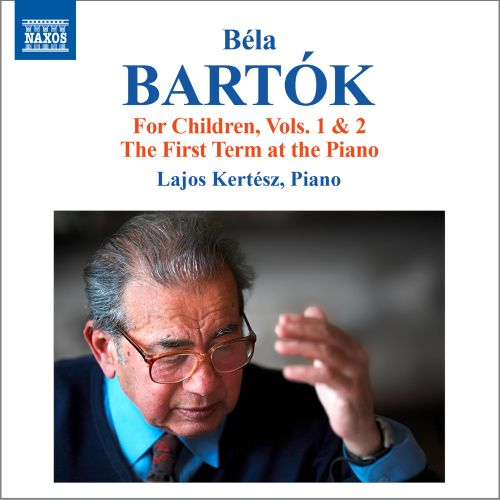 Bartók: For Children, Vols. 1 & 2; The First Term at the Piano