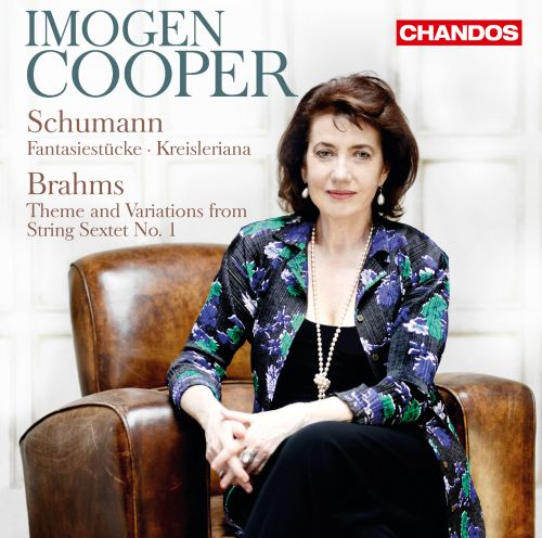 Schumann: Fantasiestucke; Kreisleriana; Brahms: Theme and Variations