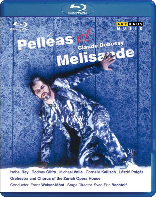 Debussy: Pelleas et Melisande [Video]