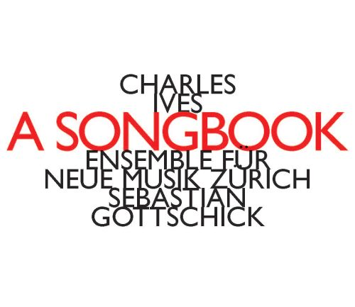 Charles Ives: A Songbook