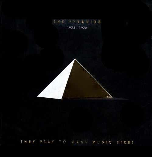 They Play to Make Music Fire! The Pyramids 1973-1976