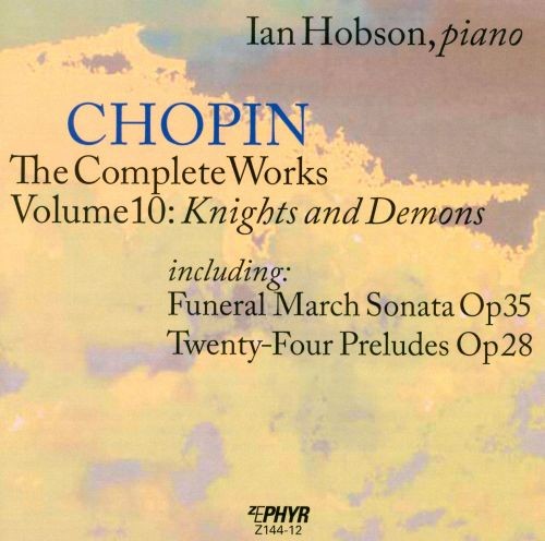 Chopin: The Complete Works, Vol. 10 - Knights and Demons