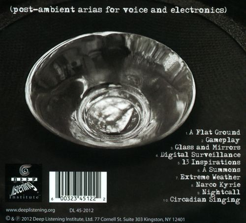 Aural Histories: Post-Ambient Arias For Voice And Electronics