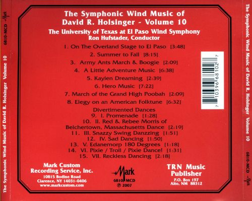 The Symphonic Wind Music of David R. Holsinger, Vol. 10