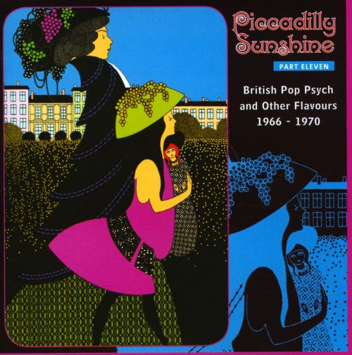 Piccadilly Sunshine, Vol. 11: British Pop Psych and Other Flavours: 1966-1970