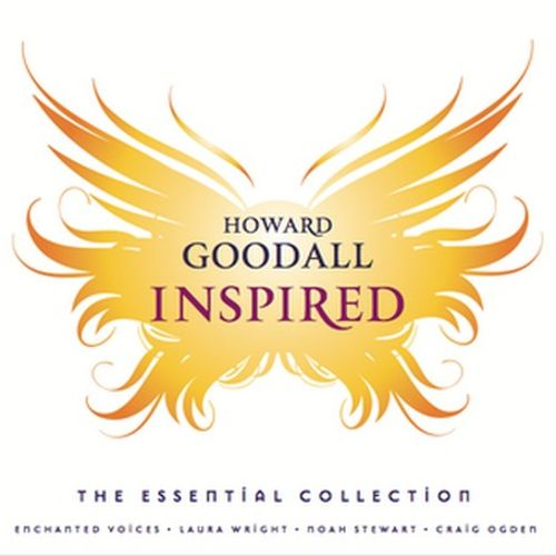 Howard Goodall: Inspired - The Essential Collection