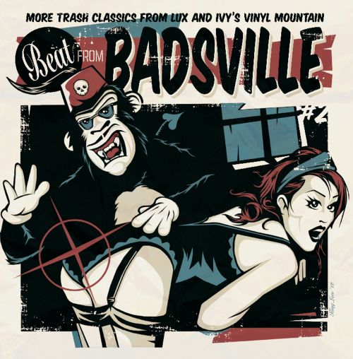 The  Beat from Badsville, Vol. 2: More Trash Classics from Lux & Ivy's Vinyl Mountain