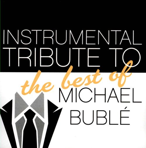 Instrumental Tribute to the Best of Michael Bublé