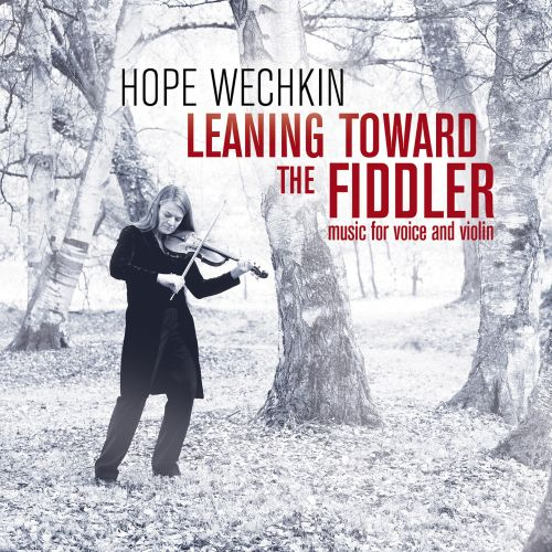 Leaning Toward the Fiddler: Music for Voice and Violin