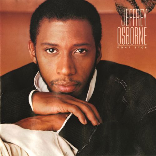 Don't Stop - Jeffrey Osborne | Songs, Reviews, Credits ...