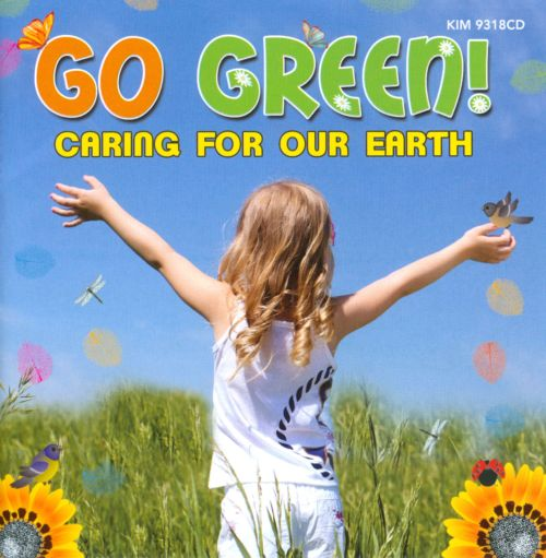 Go Green!: Caring For Our Earth
