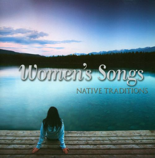 Women's Songs: Native Traditions