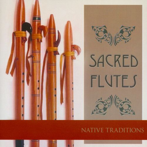 Sacred Flutes: Native Traditions