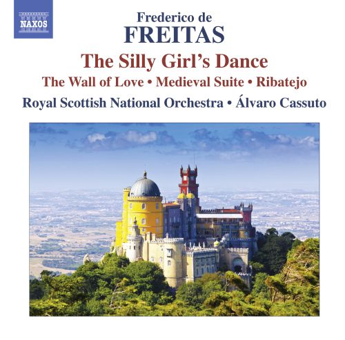 Frederico de Freitas: The Silly Girl's Dance; The Wall of Love; Medieval Suite; Ribatejo