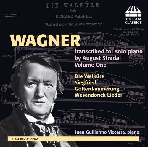 Wagner: Transcribed Solo Piano by August Stradel, Vol  1 - Juan