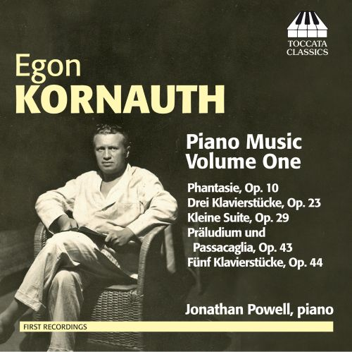 Egon Kornauth: Piano Music, Vol. 1