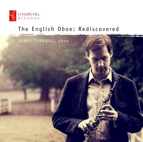 The English Oboe: Rediscovered