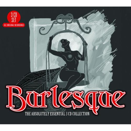 Burlesque: Absolutely Essential 3CD Collection