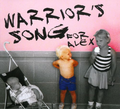 Warrior's Song For Alex