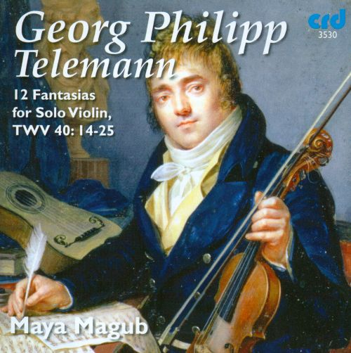 Georg Philipp Telemann: 12 Fantasias for Solo Violin, TWV 40:14-25