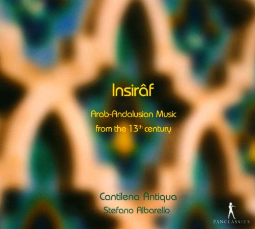 Insirâf: Arab-Andalusian Music from the 13th Century