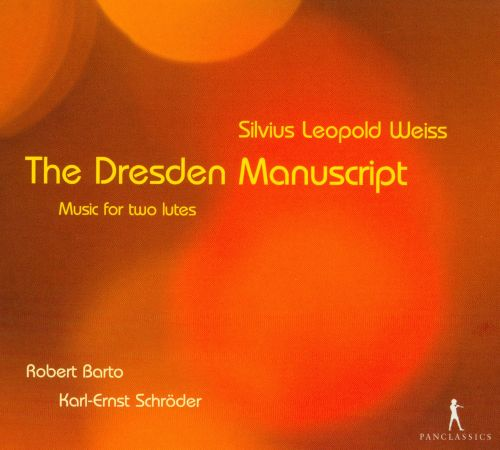 Silvius Leopold Weiss: The Dresden Manuscript (Music for Two Lutes)