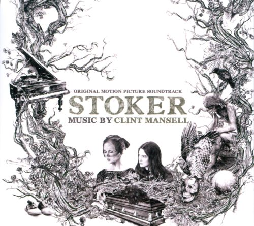 Stoker [Original Motion Picture Soundtrack]