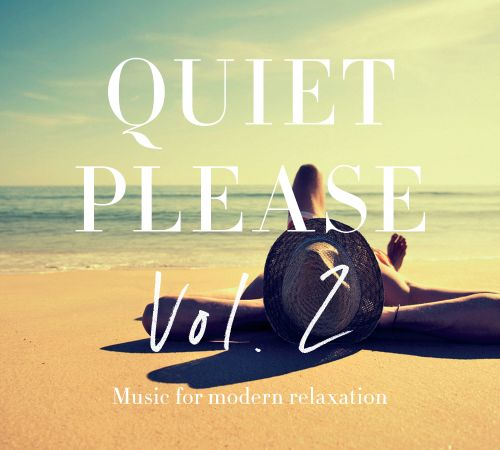 Quiet Please, Vol. 2: Music for Modern Relaxation