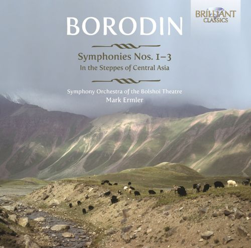 Borodin: Symphonies 1-3; In the Steppes of Central Asia