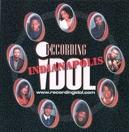 Recording Idol: Indianapolis
