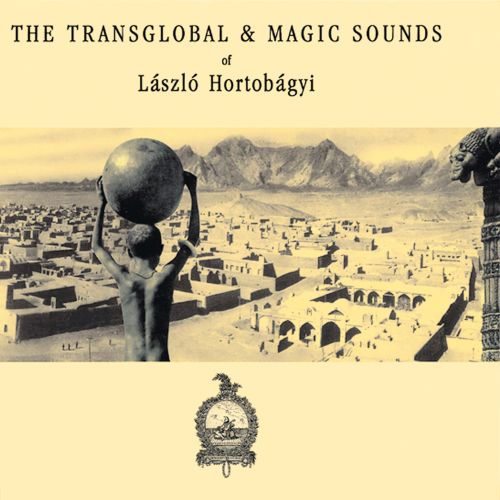 Transglobal & Magic Sounds of Laszlo Hortobagyi