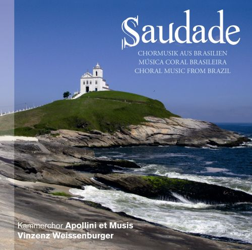 Saudade: Choral Music from Brazil