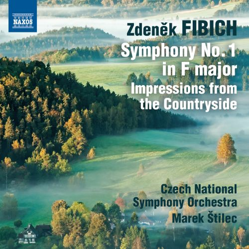Zdenek Fibich: Symphony No. 1; Impressions from the Countryside