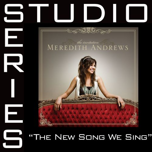 The New Song We Sing [Studio Series Performance Track]