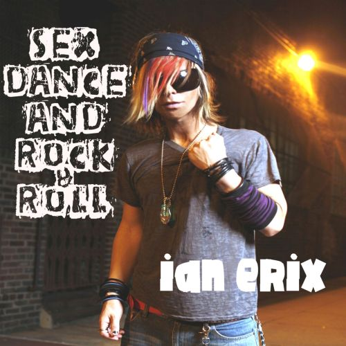 Sex, Dance and Rock & Roll (Lose It)