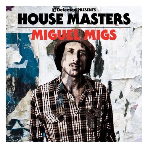 Defected Presents House Masters: Miguel Migs