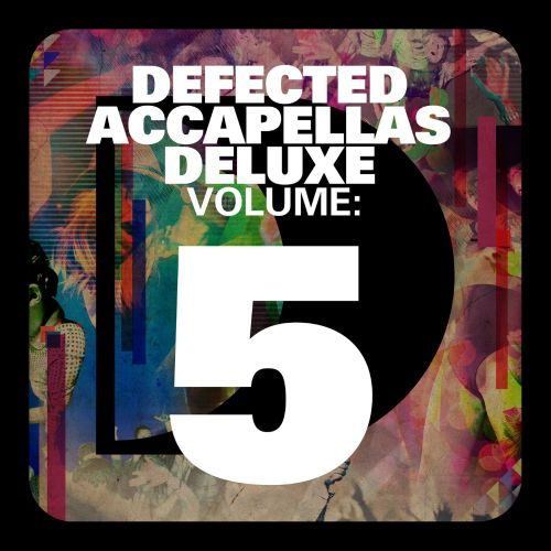 Defected Accapellas Deluxe, Vol. 5