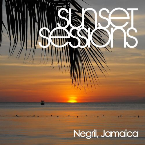 Sunset Sessions: Negril, Jamaica