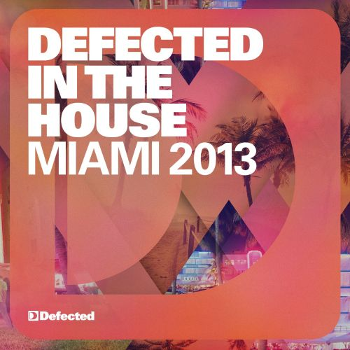 Defected in the House: Miami 2013