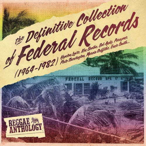 Reggae Anthology: The Definitive Collection of Federal Records (1964-1982)