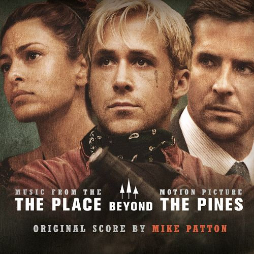The  Place Beyond the Pines [Original Motion Picture Soundtrack]