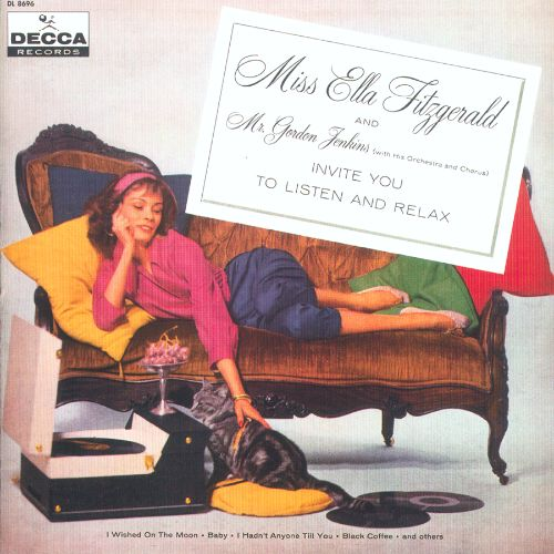 Miss Ella Fitzgerald and Mr. Gordon Jenkins Invite You to Listen and Relax