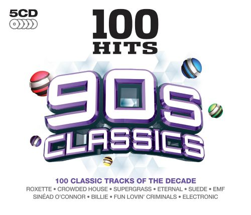 100 hits 90s classics various artists songs reviews for Late 90s house music