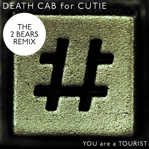 You Are A Tourist [The 2 Bears Remix]