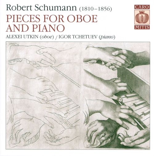 Robert Schumann: Pieces for Oboe and Fortepiano
