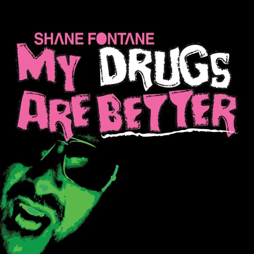 My Drugs Are Better