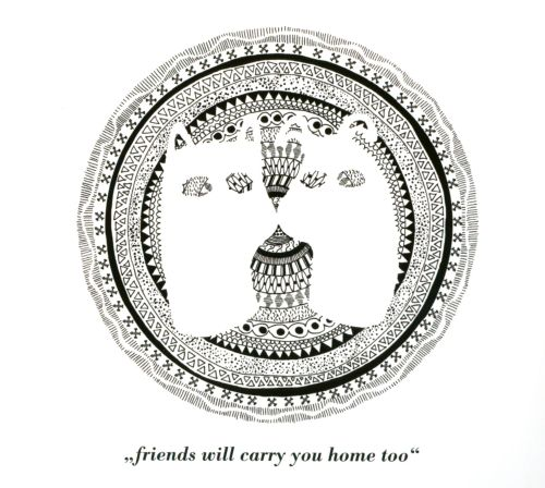 Friends Will Carry You Home Too